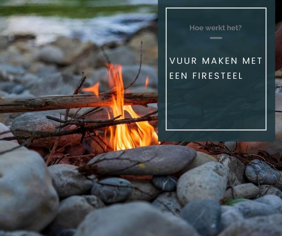 Vuur maken met een firesteel homepage